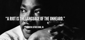 50687_martin-luther-king-quote-a-riot-is-the-language-of-the-unheard